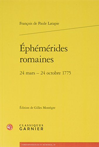 Ephemerides Romaines: 24 Mars - 24 Octobre 1775 (Le dix-huitieme siecle) (French Edition)