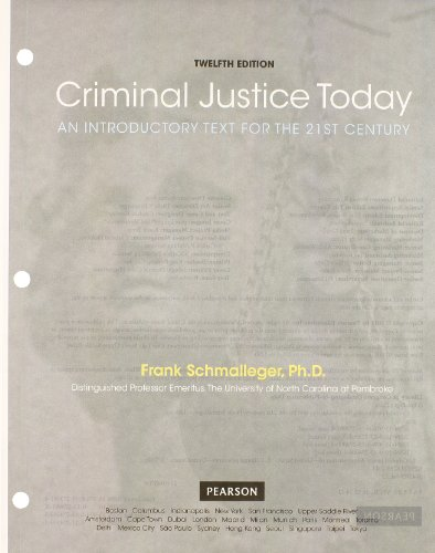 Criminal Justice Today: An Introductory Text for the 21st Century, Student Value Edition (12th Edition) (Justice System) (Used Criminal Law 11th Edition)