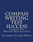 Compass Writing Test Success: Compass Test Writing Practice Tests