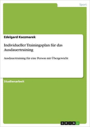 Download gratuiti di ebook in formato PDF per Android Individueller Trainingsplan für das Ausdauertraining: Ausdauertraining für eine Person mit Übergewicht (German Edition) B00WG8G7UQ PDF