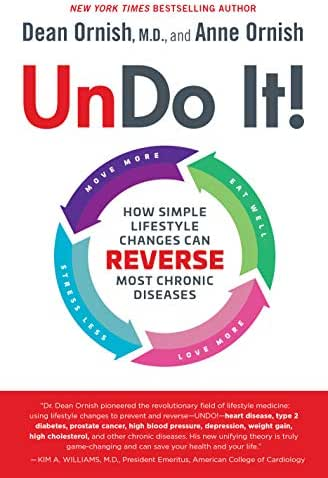 Undo It!: How Simple Lifestyle Changes Can Reverse Most Chronic Diseases