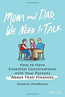 Book Cover: Mom and Dad, We Need to Talk: How to Have Essential Conversations with Your Parents About Their Finances
