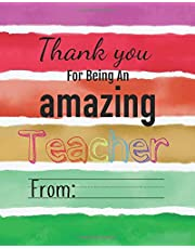 """Thank you for being an amazing teacher: Teacher Notebook/Teacher Gift Journal Planner/ Teacher Appreciation Gifts/Thank You Teacher/ Teacher Year End Gift for 132 Pages of 8""""x10"""" inches"""
