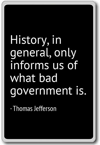 History, in general, only informs us of wh... - Thomas Jefferson - quotes fridge magnet, Black