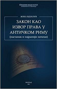Book Zakon kao izvor prava u antickom Rimu : nastanak i najraniji poceci