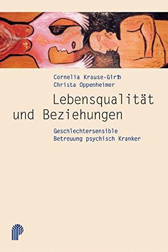 Lebensqualität und Beziehungen verbessern: Geschlechtersensible Betreuung psychisch Kranker (Fachwissen)