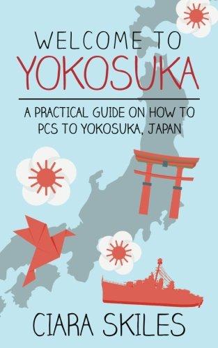 Welcome to Yokosuka: A Practical Guide On How to PCS to Yokosuka, Japan ()