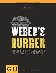 Weber's Burger: Die besten Grillrezepte mit und ohne Fleisch (GU Weber Grillen)