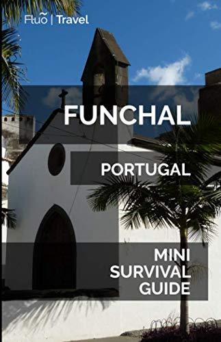 Funchal Mini Survival Guide