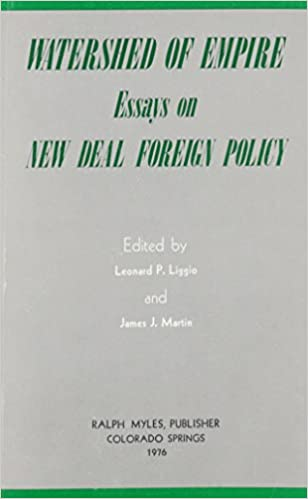 watershed of empire essays on new deal foreign policy leonard p watershed of empire essays on new deal foreign policy 1st edition