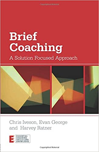 Amazon brief coaching a solution focused approach essential brief coaching a solution focused approach essential coaching skills and knowledge 1st edition fandeluxe Image collections
