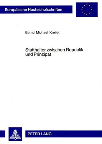 Statthalter zwischen Republik und Prinzipat (Europäische Hochschulschriften / European University Studies / Publications Universitaires Européennes) (German Edition) pdf epub