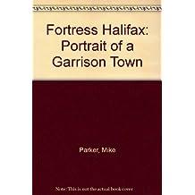 Fortress Halifax: Portrait of a Garrison Town