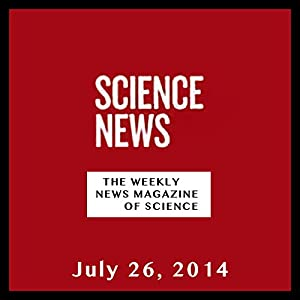 Science News, July 26, 2014 Periodical