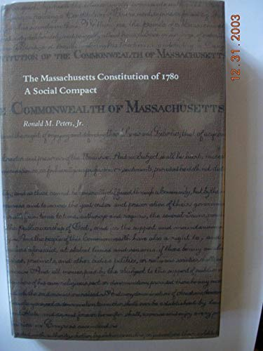 The Massachusetts Constitution of 1780: A Social Compact Ronald M. Peters Jr.