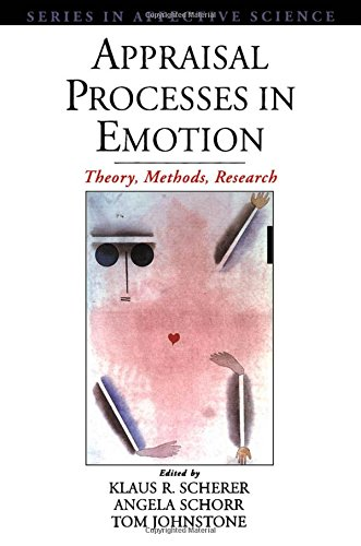 Appraisal Processes In Emotion  Theory  Methods  Research  Series In Affective Science