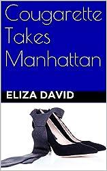 Cougarette Takes Manhattan (The Cougarette Series Book 3)