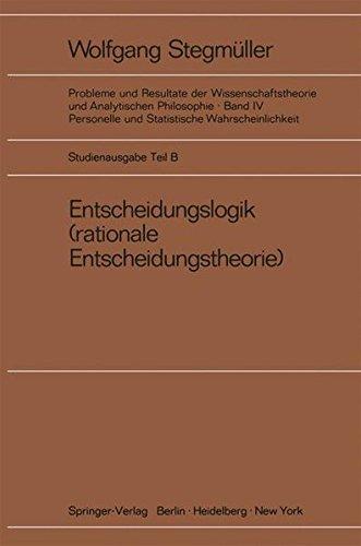 Entscheidungslogik (rationale Entscheidungstheorie) (Probleme und Resultate der Wissenschaftstheorie und Analytischen Philosophie)