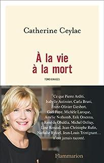 A la vie à la mort, Ceylac, Catherine