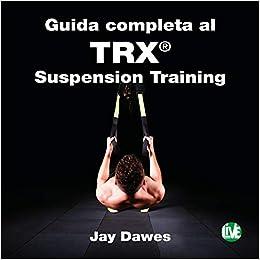 Guida completa al TRX® suspension training: Amazon.es ...
