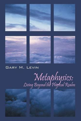 Metaphysics: Living Beyond the Physical Realm
