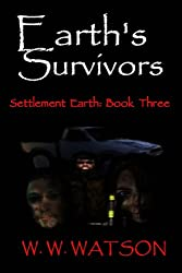 Earth's Survivors Settlement Earth: Book Three: 3