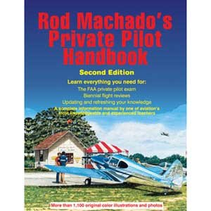 Pilots Second Edition - Rod Machado's Private Pilot Handbook (Second Edition, Hardbound)