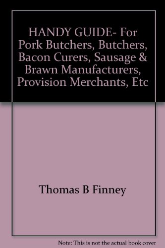 Handy guide for pork butchers, butchers, bacon curers, sausage & brawn manufacturers, provision merchants, - Thomas Brawn