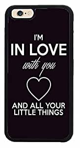 I'm In Love With You And All Your Little Things - Phone Case Back Cover (iphone 6 4.7 ( es screen) TPU Rubber Silicone) comes with Security Tag and MyPhone diy case Cleaning Cloth