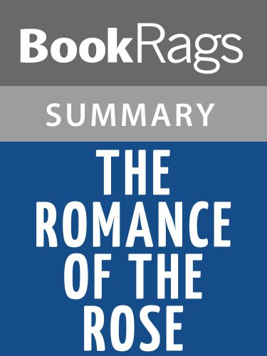 Summary & Study Guide The Romance of the Rose by Guillaume De Lorris