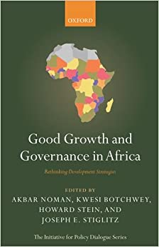 Book Good Growth and Governance in Africa: Rethinking Development Strategies (Initiative for Policy Dialogue)