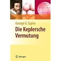 Die Keplersche Vermutung: Wie Mathematiker ein 400 Jahre altes Rätsel lösten