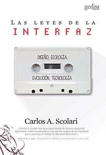 Las leyes de la interfaz: Diseño, ecología, evolución, tecnología (Spanish Edition)