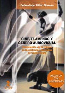 Descargar Libro Cine, Flamenco Y Género Audiovisual: Enunciación De Lo Trágico En Las Películas Musicales De Carlos Saura Pedro Javier Millán Barroso
