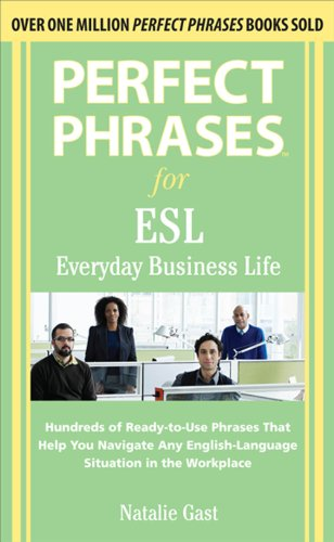 Download Perfect Phrases ESL Everyday Business (Perfect Phrases Series) Pdf