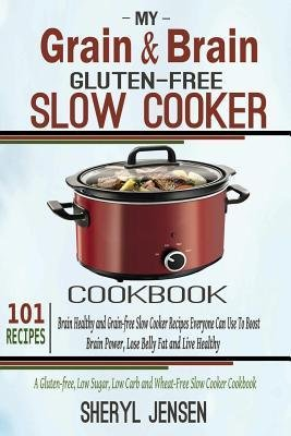 [ My Grain & Brain Gluten-Free Slow Cooker - Grain Brain Slow Cooker Cookbook