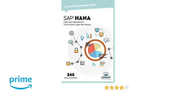 Amazon com: SAP HANA Interview Questions You'll Most Likely