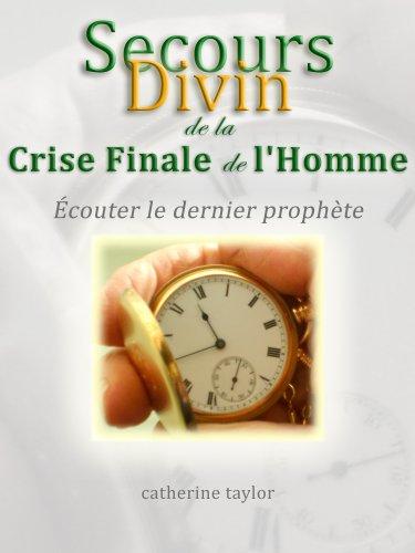 Le Secours Divin de la Crise Finale de l'Homme (French Edition)