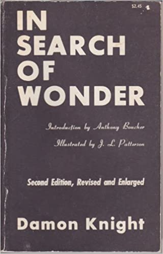 in search of wonder essays on modern science fiction damon francis  in search of wonder essays on modern science fiction damon francis  knight j l patterson anthony boucher amazoncom books