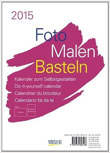 Foto-Malen-Basteln 2015 Weiß, Format A5: Kalender Zum