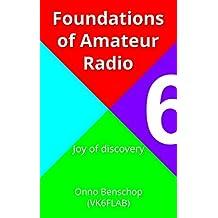 Foundations of Amateur Radio: Volume 6: Joy of discovery