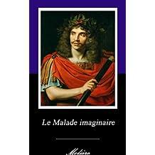 Le Malade imaginaire. (Annoté) (French Edition)