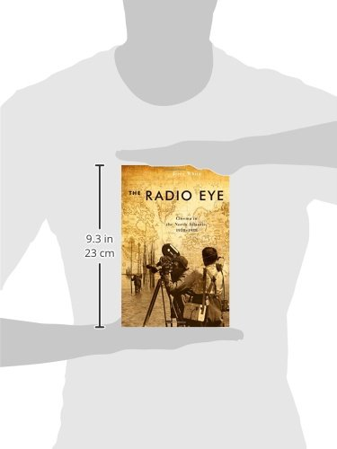 The Radio Eye: Cinema in the North Atlantic, 1958-1988 (Film and Media Studies)