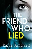 The Friend Who Lied: A gripping psychological thriller