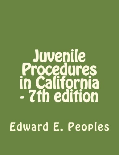 Juvenile Procedures in California - 7th edition