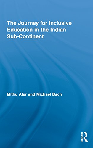 The Journey for Inclusive Education in the Indian Sub-Continent (Routledge Research in Education)