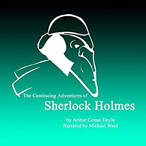 The Continuing Adventures of Sherlock Holmes Audiobook
