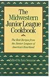 Midwestern Junior League Cookbook, Ann Seranne, 0517464241