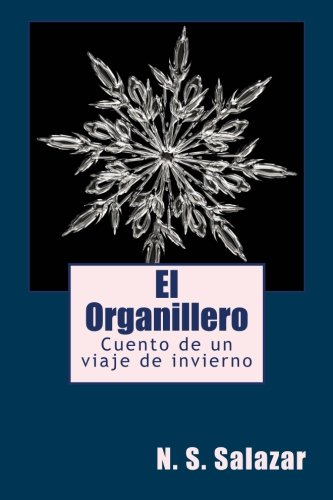 Descargar Libro El Organillero: Cuento De Un Viaje De Invierno N. S. Salazar