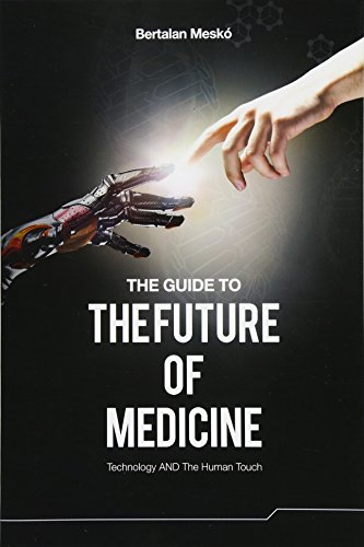 The Guide to the Future of Medicine: Technology AND The Human Touch [Bertalan Meskó] (Tapa Blanda)